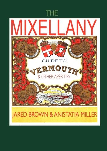 The Mixellany Guide to Vermouth & Other Aperitifs (Paperback)