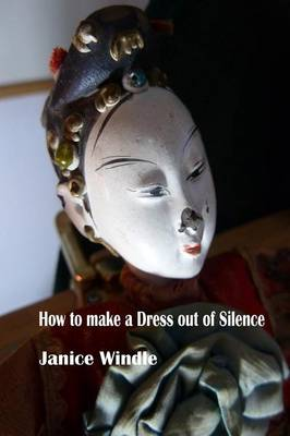 How to Make a Dress Out of Silence (Paperback)