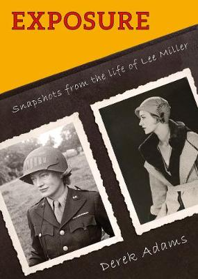 Exposure: Snapshots from the life of Lee Miller (Paperback)