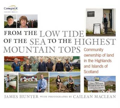 From the Low Tide of the Sea to the Highest Mountain Tops: Community Ownership of Land in the Highlands and Islands of Scotland (Paperback)