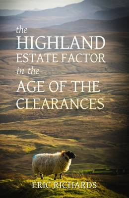 The Highland Estate Factor in the Age of the Clearances 2016 (Paperback)