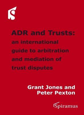 ADR and Trusts: An International Guide to Arbitration and Mediation of Trust Disputes (Paperback)