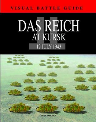 Das Reich Division at Kursk: 12 July 1943 - Visual Battle Guide (Hardback)