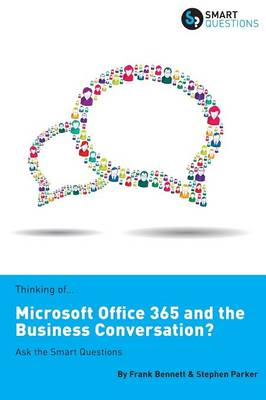 Thinking of...Microsoft Office 365 and the Business Conversation? Ask the Smart Questions (Paperback)