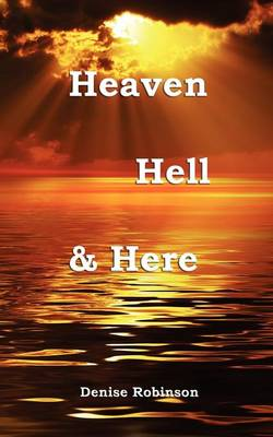 Heaven Hell & Here (Paperback)