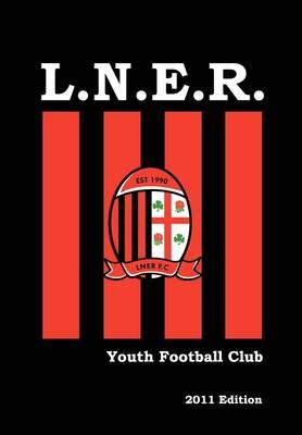 L.N.E.R. Youth Football Club (Paperback)