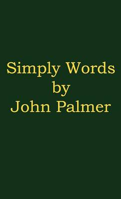 Simply Words by John Palmer (Hardback)