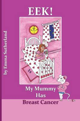 Eek! My Mummy Has Breast Cancer (Paperback)