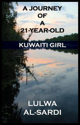 A Journey of a 21-Year-Old Kuwaiti Girl (Paperback)