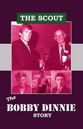 The Scout: The Bobby Dinnie Story (Paperback)