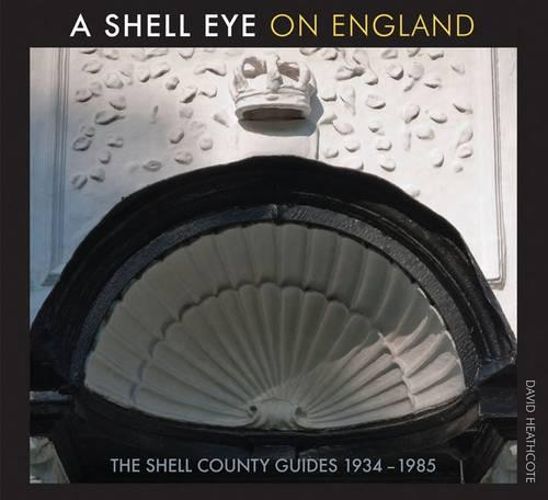 A Shell Eye on England: The Shell County Guides 1934 - 1984 (Paperback)