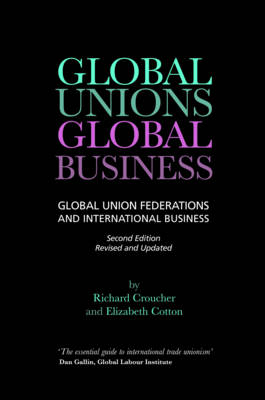 Global Unions, Global Business: Global Union Federations and International Business (Paperback)