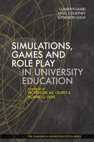 Simulations, Games and Role Play in University Education (Hardback)