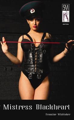 Mistress Blackheart: (A BDSM Novel) - Silver Mistress (Paperback)