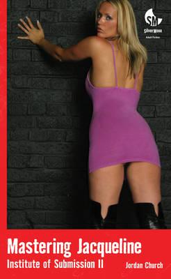 Mastering Jacqueline: (A BDSM Novel) - Silver Moon (Paperback)