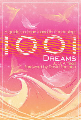1001 Dreams: An Illustrated Guide to Dreams and Their Meanings (Paperback)