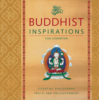 Buddhist Inspirations: Essential Philosophy, Truth and Enlightenment (Paperback)