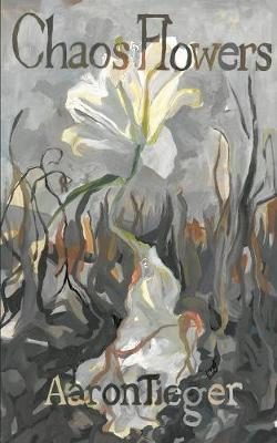Chaos Flowers (Paperback)