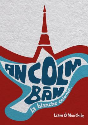 An Colm Ban: La Blanche Colombe (Paperback)