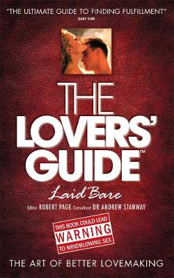 The Lovers' Guide Laid Bare: The Art of Better Lovemaking (Paperback)