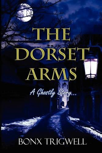 The Dorset Arms: A Ghostly Story (Paperback)