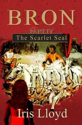 Bron Part IV: The Scarlet Seal (Paperback)