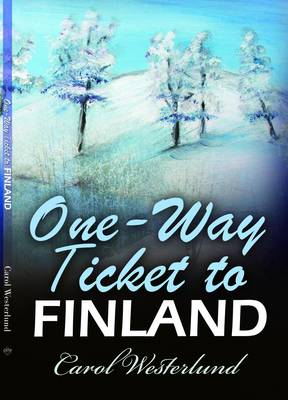 One-way Ticket to Finland - True Stories 3 (Paperback)