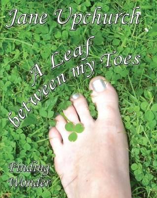 A Leaf Between My Toes: Finding Wonder - Inspirational 3 (Paperback)