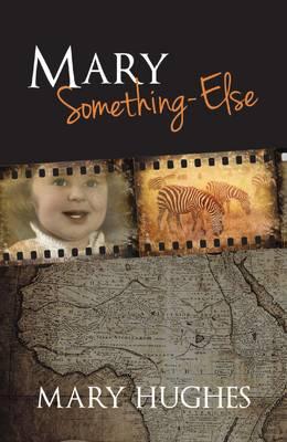 Mary Something-Else - True Stories 24 (Paperback)