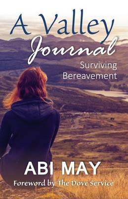 A Valley Journal: Surviving Bereavement - Inspirational 5 (Paperback)