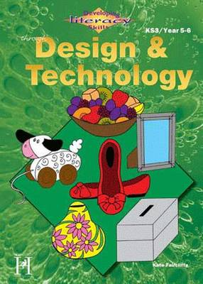 Developing Literacy Skills Through Design & Technology - Years 5-6 (Paperback)
