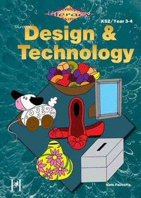 Developing Literacy Skills Through Design & Technology - Years 3-4 (Paperback)