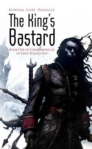 The King's Bastard - King Rolen's Kin No. 1 (Paperback)