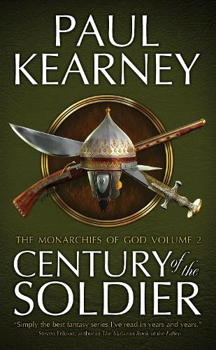 The Century of the Soldier - Monarchies of God No. 2 (Paperback)