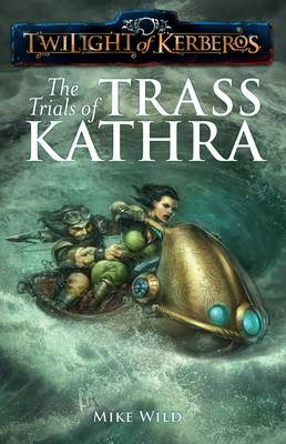 The Trials of Trass Kathra - Twilight of Kerberos (Paperback)