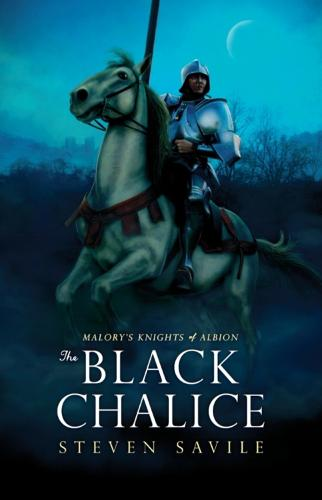 The Black Chalice - Malory's Knights of Albion (Paperback)