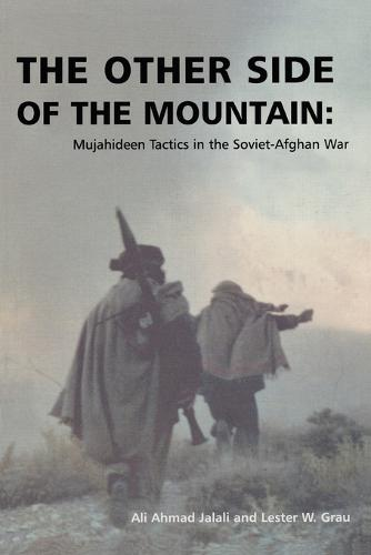 The Other Side of the Mountain: Mujahideen Tactics in the Soviet-Afghan War (Paperback)