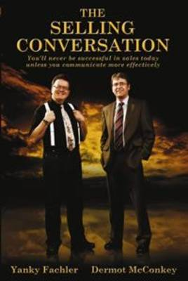 The Selling Conversation: You'll Never be Successful in Sales Today Unless You Communicate More Effectively (Paperback)