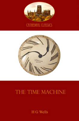 The Time Machine - Cathedral Classics (Paperback)