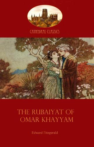 The Rubaiyat of Omar Khayyam - Cathedral Classics (Paperback)