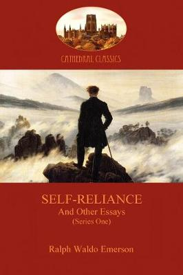 Self-reliance and Other Essays: (Series One) - Cathedral Classics (Paperback)