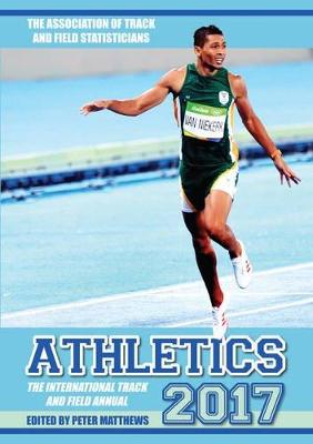 Athletics 2017: The International Track & Field Annual (Paperback)