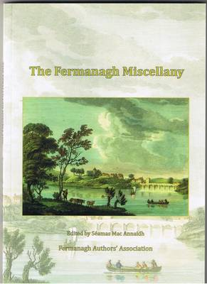 The Fermanagh Miscellany: v. 1: A Publication of the Fermanagh Authors' Association - Fermanagh Miscellany v. 1 (Paperback)