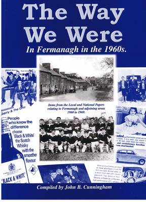 The Way We Were in Fermanagh in the 1960s (Paperback)