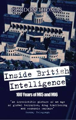 Inside British Intelligence: 100 Years of MI5 and MI6 (Paperback)