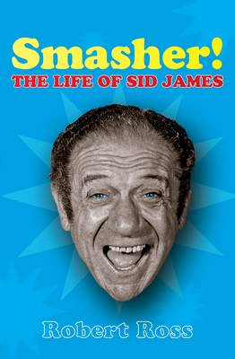Smasher: The Life of Sid James (Paperback)