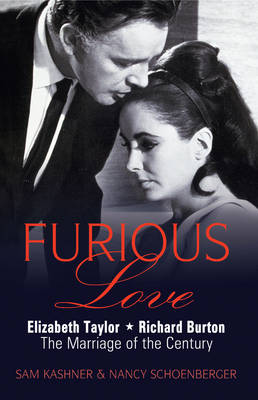 Furious Love: Elizabeth Taylor, Richard Burton the Marriage of the Century (Paperback)