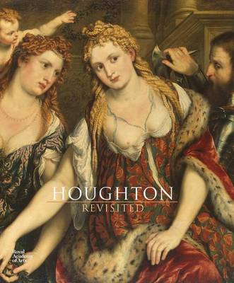 Houghton Revisited: The Walpole Masterpieces from Catherine the Great's Hermitage (Hardback)