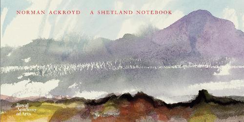 Norman Ackroyd: A Shetland Notebook (Hardback)