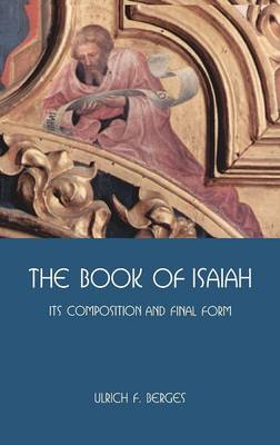 The Book of Isaiah: Its Composition and Final Form - Hebrew Bible Monographs 46 (Hardback)
